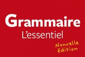 Grammaire L'essentiel (Nouvelle édition)