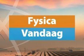 Fysica Vandaag
