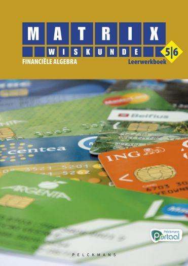 Matrix Wiskunde 5/6 Financiële algebra Leerwerkboek