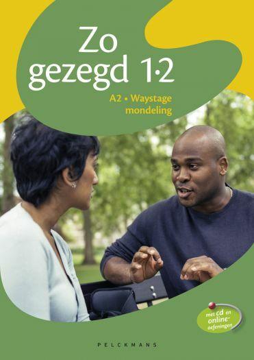 Zo gezegd 1.2 Waystage mondeling leerwerkboek incl audio-cd voor de cursist