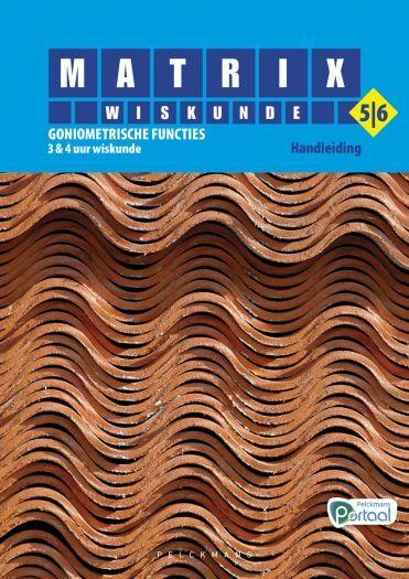Matrix Wiskunde 5/6 Goniometrische functies 3 & 4 uur wiskunde Handleiding