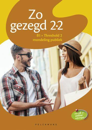 Zo gezegd 2.2 Threshold 2 mondeling publiek: Leerwerkboek en cd voor de cursist