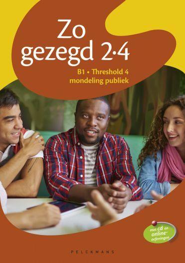 Zo gezegd 2.4 Threshold 4 mondeling publiek: Leerwerkboek en cd voor de cursist