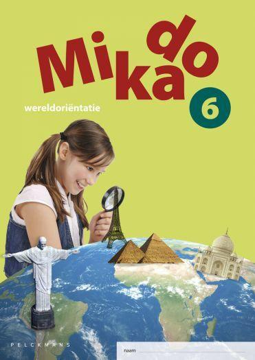 Mikado 6 Leerwerkboek Wereldoriëntatie incl. onlineoefenmateriaal (editie 2018)