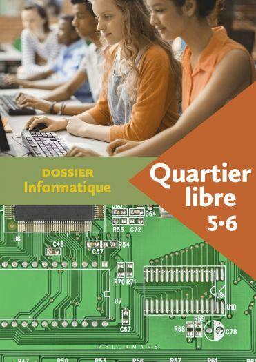 Quartier libre 5 / 6 Dossier Informatique