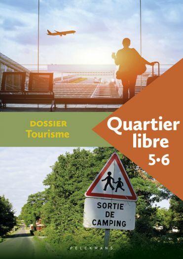 Quartier libre 5 / 6 Dossier Tourisme