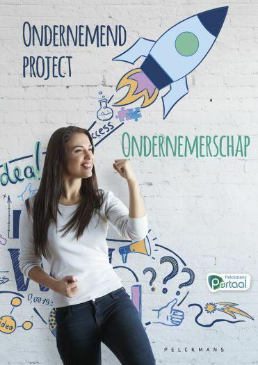 Ondernemend project - Ondernemerschap leerwerkboek (inclusief Pelckmans Portaal)