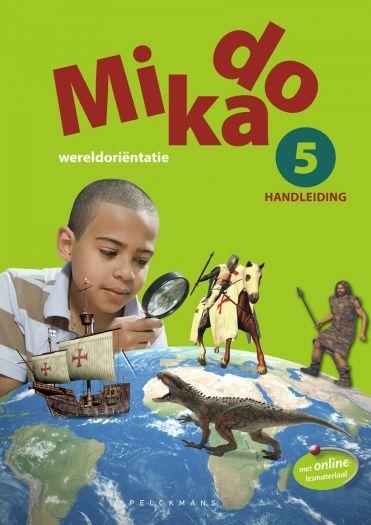 Mikado 5 Handleiding Leerwerkboek Wereldoriëntatie (editie 2018)