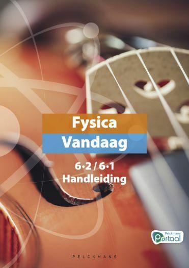 Fysica Vandaag 6.2/6.1 handleiding (inclusief Pelckmans Portaal en digitaal bordboek)