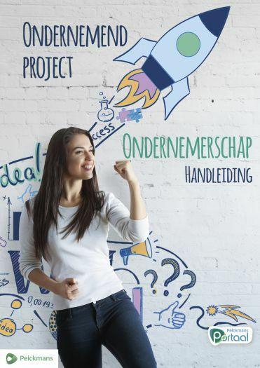 Ondernemend project - Ondernemerschap handleiding (inclusief Pelckmans Portaal en digitaal bordboek)