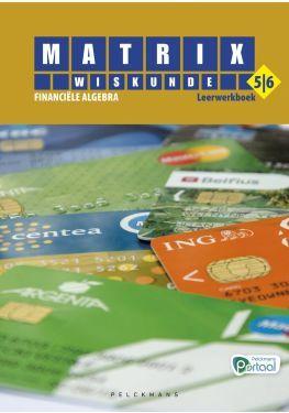 Matrix Wiskunde 5/6 financiële algebra leerwerkboek (inclusief openleertraject en beknopte correctiesleutel)