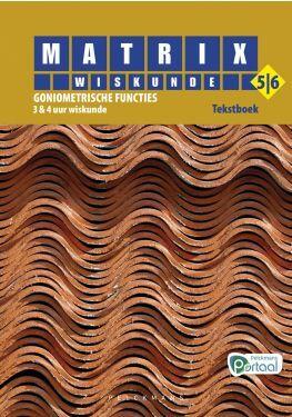 Matrix Wiskunde 5/6 goniometrische functies 3 & 4 uur wiskunde tekstboek (inclusief uitgebreide online correctiesleutel)