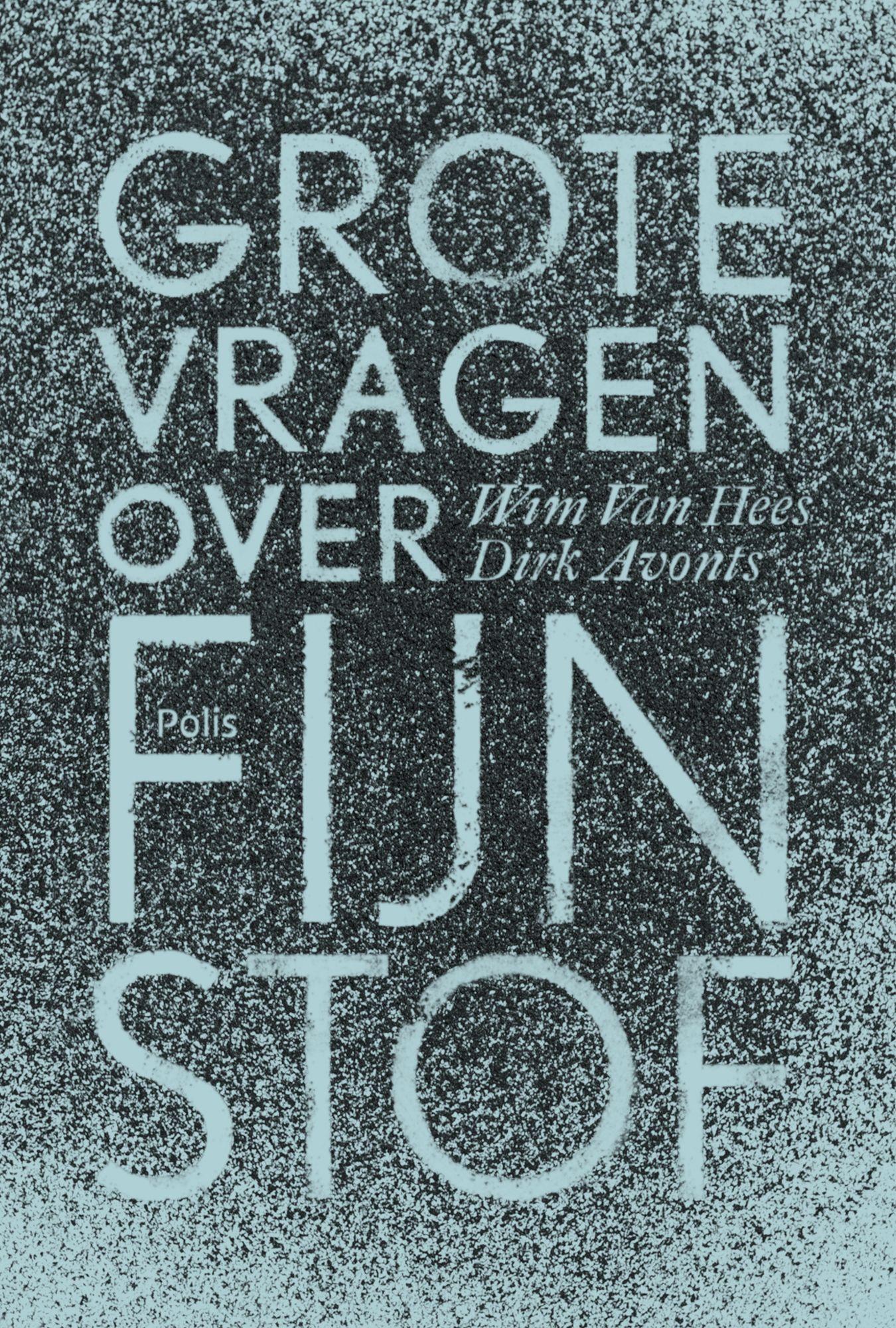 Wim Van Hees en Dirk Avonts - Grote vragen of fijnstof